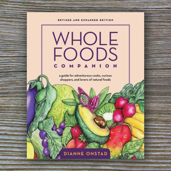 Whole Foods Companion - Book by Dianne Onstad