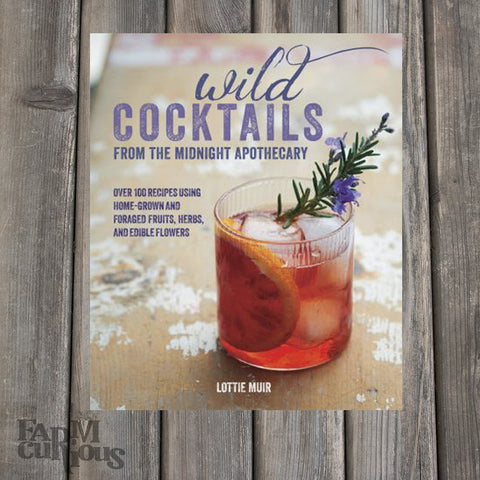 Wild Cocktails from the Midnight Apothecary  - Book by Lottie Muir