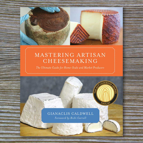 Mastering Artisan Cheesemaking - Book by Gianaclis Caldwell