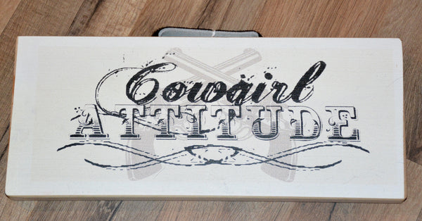 Cowgirl Attitude Sign - Pistol Annie's Boutique