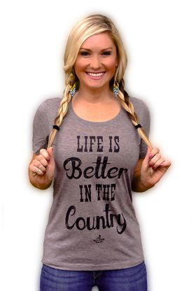 Life is Better in the Country - Pistol Annie's Boutique