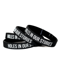 Holes In Our Stories Wristband