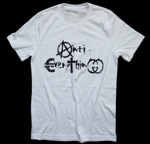 Anti- EveryThing ~ Unisex T-shirt by American Anarchy Brand