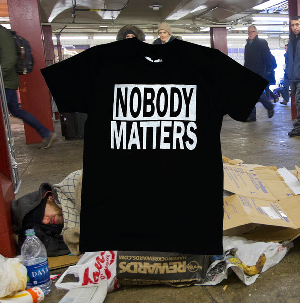black t-shirt - Nobody Matters - black lives matter tee parody - all lives matter shirt