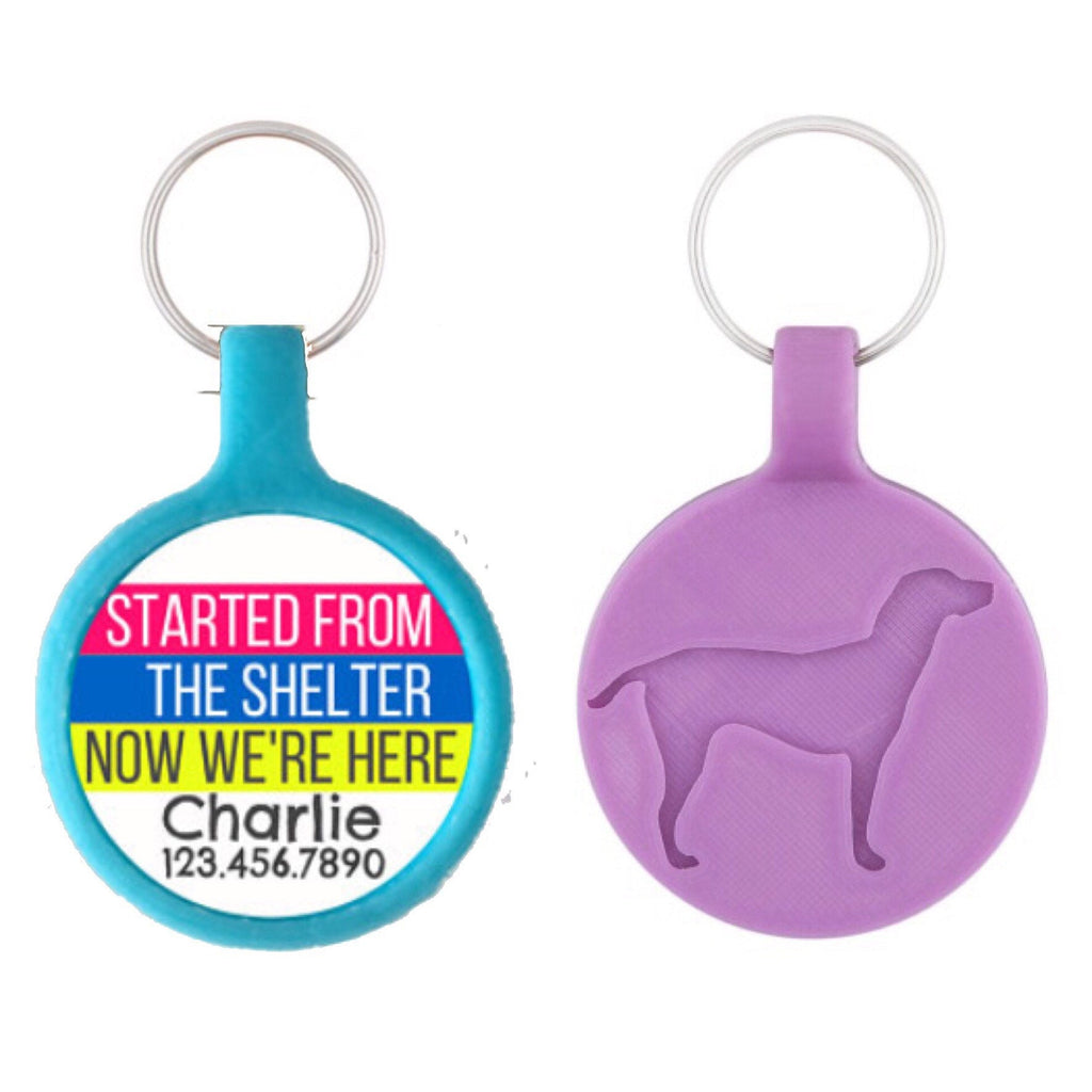 Started From The Shelter, Now We're Here Personalized Dog ID Pet Tag Custom Pet Tag You Choose Tag Size & Colors-Sofa City Sweethearts-Sofa City Sweethearts