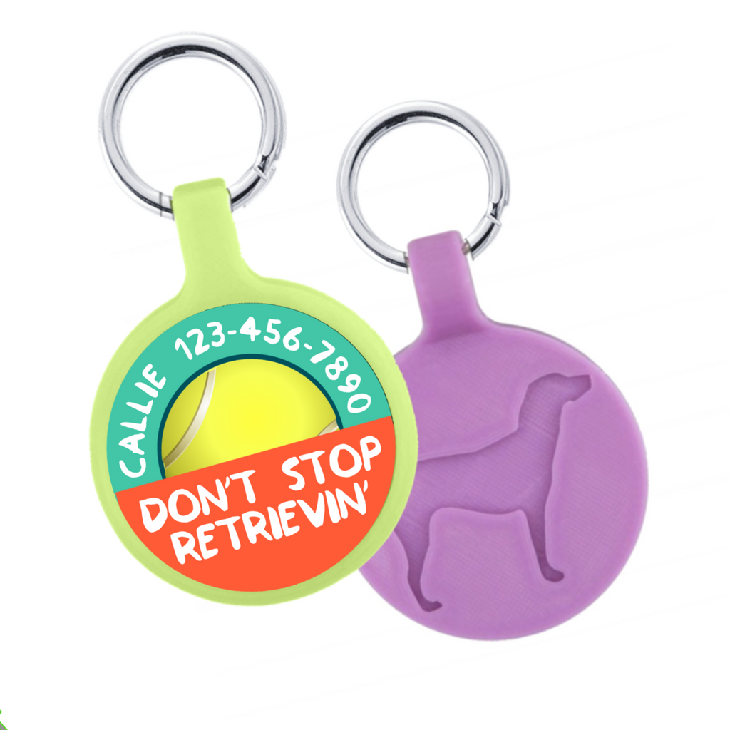 Don't Stop Retrievin' Ecoplastic Pet ID Tag- Choose from many colors.-Sofa City Sweethearts-Sofa City Sweethearts