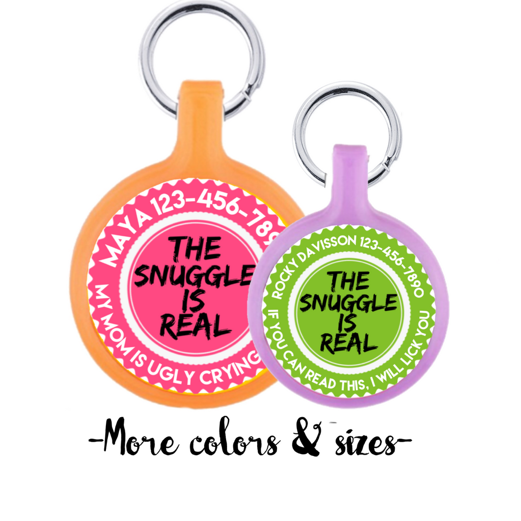 Snuggle Is Real -Eco-Friendly Pet ID Tag- Choose from many colors.-Sofa City Sweethearts-Sofa City Sweethearts