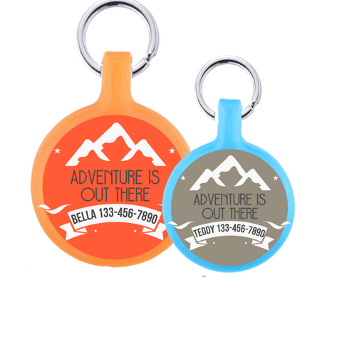 """Adventure is out there"" Ecoplastic Pet ID Tag- Choose from many colors."