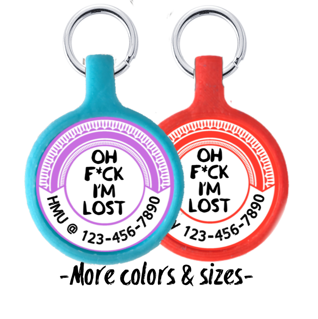 Oh F*CK I'm Lost Ecoplastic Pet ID Tag- Choose from many colors.-Sofa City Sweethearts-Sofa City Sweethearts