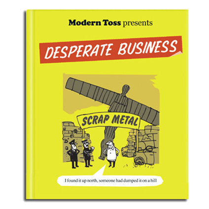 Modern Toss: Desperate Business