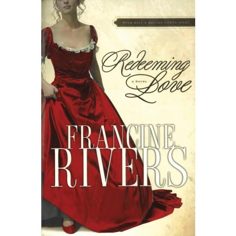 Redeeming Love (Paperback) Francine Rivers