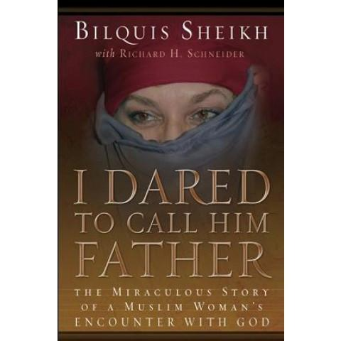 I Dared To Call Him Father (Softcover) Bilquis Sheikh