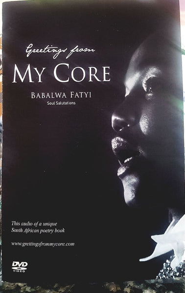 Greetings From My Core: Soul Salutations (DVD) Babalwa Fatyi