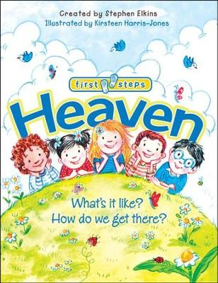 Heaven: What's It Like? How Do We Get There? (Hardcover) Stephen Elkins