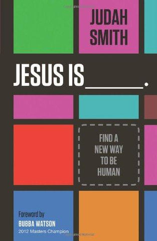 Jesus Is: Find A New Way To Human - Johan Smith - New Chapter Bookstore
