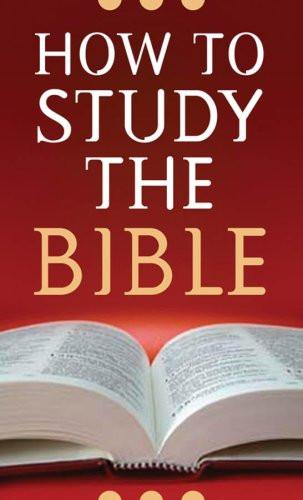 How to Study the Bible (Mass Market Paperback) Robert M. West