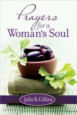 Prayers for a Woman's Soul (Hardcover) Julie Gillies