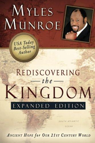Rediscovering the Kingdom(Expanded Edition) Paperback – Dr Myles Munroe
