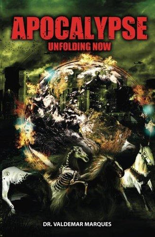 Apocalypse Unfolding Now (Paperback) Dr. Walter Marques