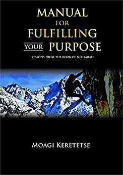 Manual For Fulfilling Your Purpose: Lessons from the book of Nehemiah(Book & Journal Combo) - Moagi Keretetse - New Chapter Bookstore - 1