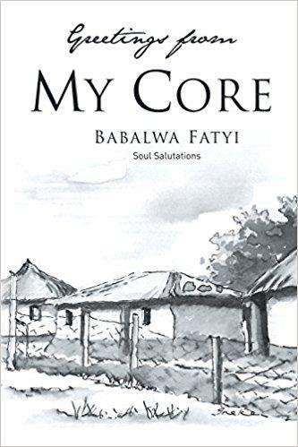 Greetings From My Core: Soul Salutations (Hardcover) - Babalwa Fatyi