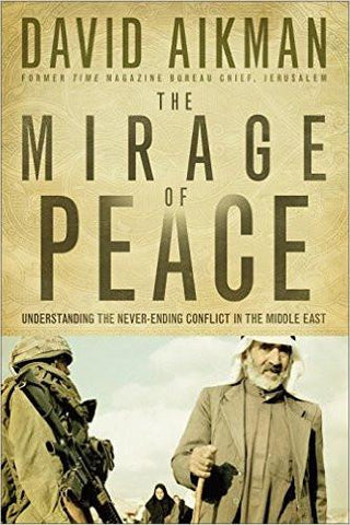 The Mirage of Peace: Understand The Never-Ending Conflict in the Middle East (Paperback) David Aikman - New Chapter Bookstore