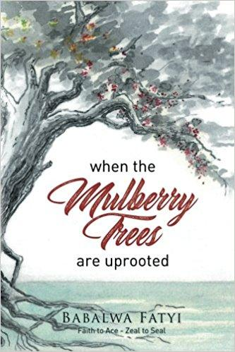 When Mulberry Trees Are Uprooted (Paperback) Babalwa Fatyi