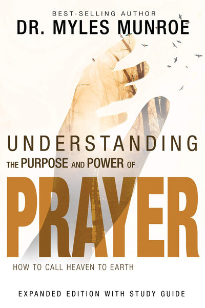 Understanding The Purpose And Power Of Prayer (Paperback) Myles Munroe