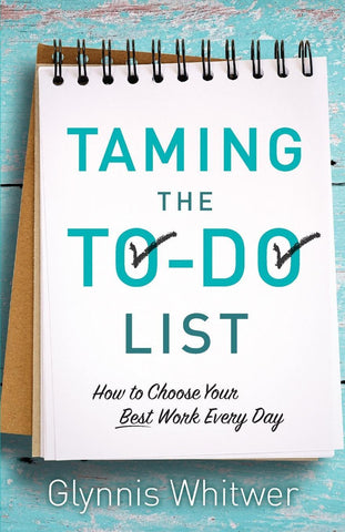 Taming The To-Do List (Paperback) Glynnis Whitwer