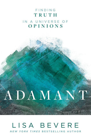 Adamant: Finding Truth in a Universe of Opinions (Paperback) Lisa Bevere