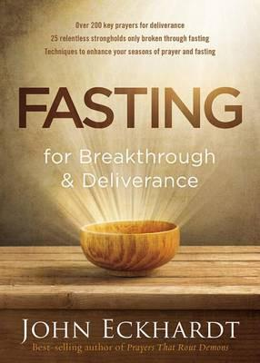 Fasting for Breakthrough and Deliverance (Paperback) John Eckhardt