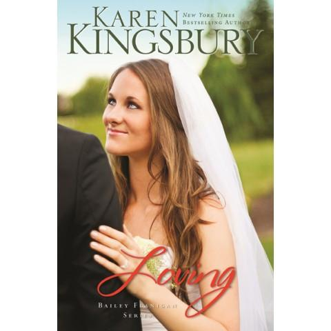 Loving (4 Bailey Flanigan)(Paperback) Karen Kingsbury