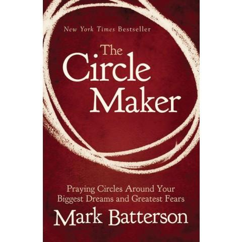 The Circle Maker (Paperback) Mark Batterson - New Chapter Bookstore