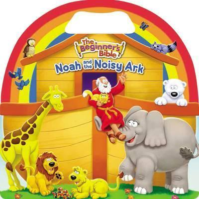 Beginner's Bible Noah and the Noisy Ark( Board Book)