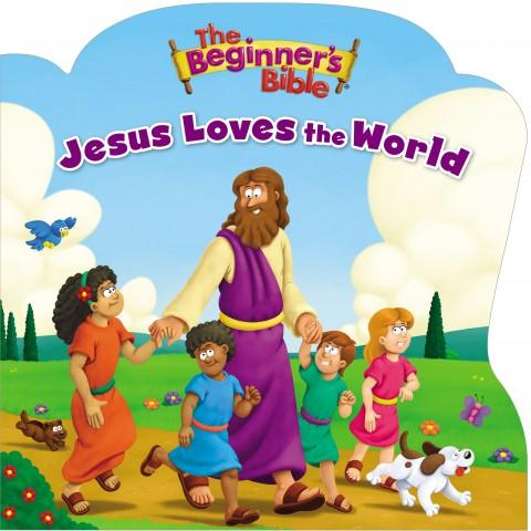 The Beginners Bible Jesus Loves The World (Board Book)