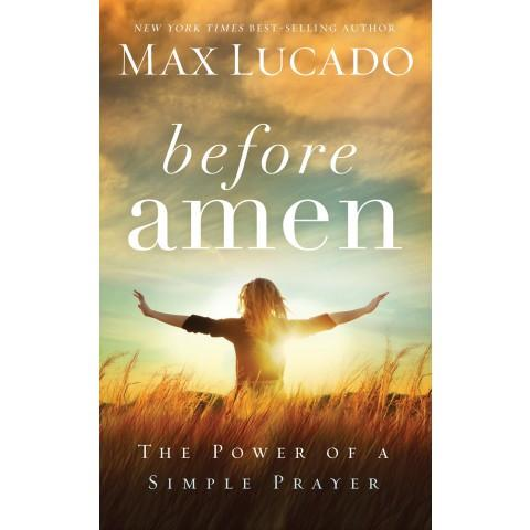 Before Amen (Paperback) Max Lucado