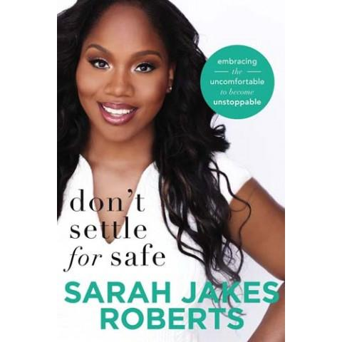 Don't Settle For Safe (Paperback) Sarah Jakes Roberts