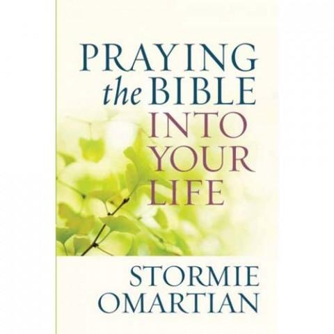 Praying The Bible Into Your Life (Mass Market Paperback) Stormie Omartian