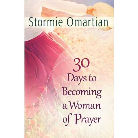 30 Days To Becoming A Woman Of Prayer (Paperback) Stormie Omartian - New Chapter Bookstore