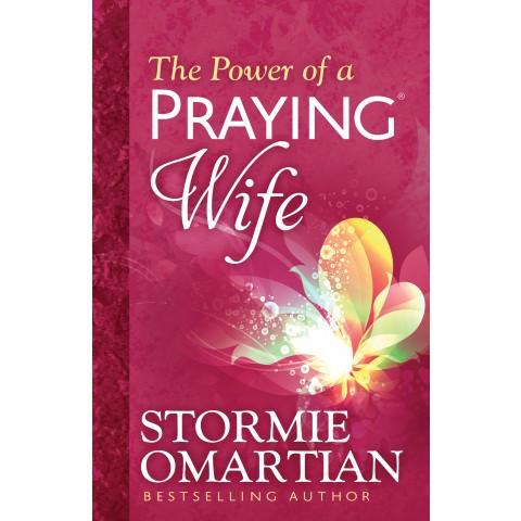 The Power Of A Praying Wife (Paperback) Stormie Omartian