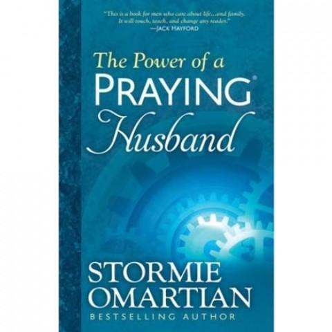 The Power Of A Praying Husband (Paperback) Stormie Omartian