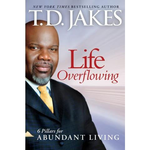 Life Overflowing 6-1 (Paperback) T D Jakes - New Chapter Bookstore
