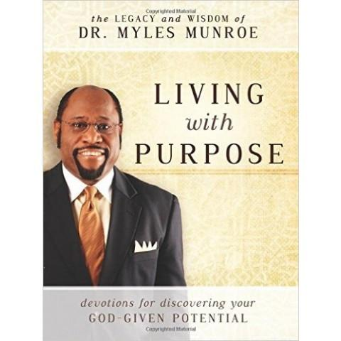 Living With Purpose (ITP) Myles Munroe