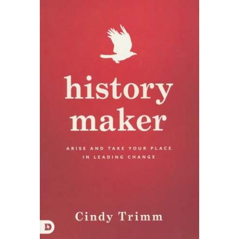 History Maker Arise And Take Your Place In Leading Change (Paperback) Cindy Trimm