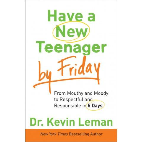 Have A New Teenager By Friday (ITPE) Kevin Leman - New Chapter Bookstore