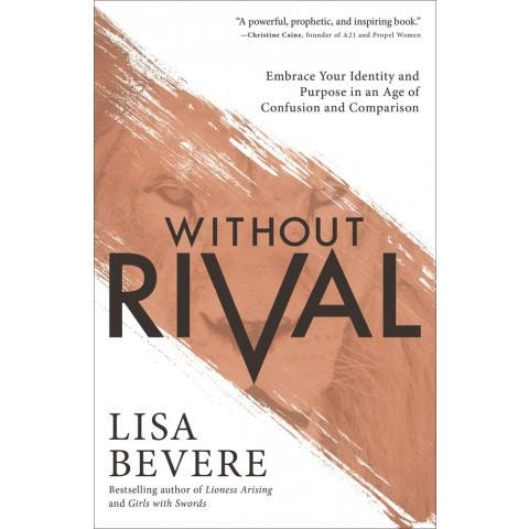 Without Rival (Paperback) Lisa Bevere