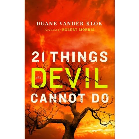 21 Things The Devil Cannot Do (Paperback) Duane Vander Klok - New Chapter Bookstore