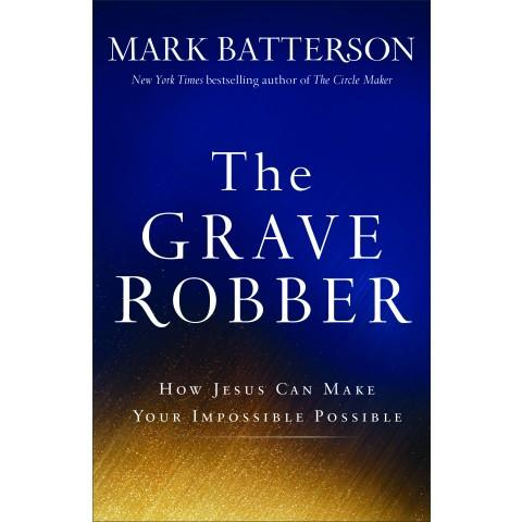 The Grave Robber(ITPE) Mark Batterson - New Chapter Bookstore
