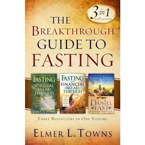 The Breakthrough Guide To Fasting 3-In-1 (Paperback) Elmer L Towns - New Chapter Bookstore
