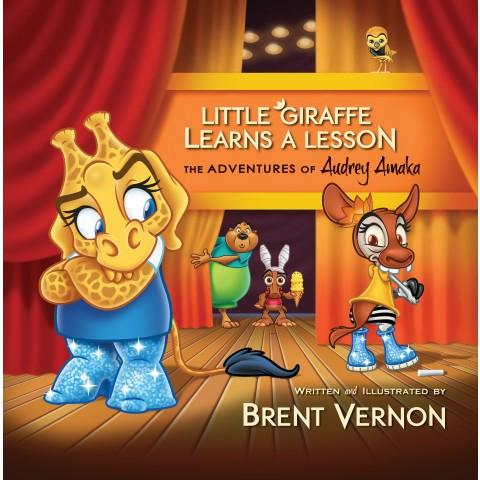 Little Giraffe Learns A Lesson (The Adventures Of Audrey Amaka) (Paperback) BRENT VERNON